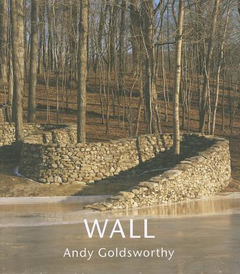 Wall By Goldsworthy, Andy (PHT)/ Thompson, Jerry L. (PHT)