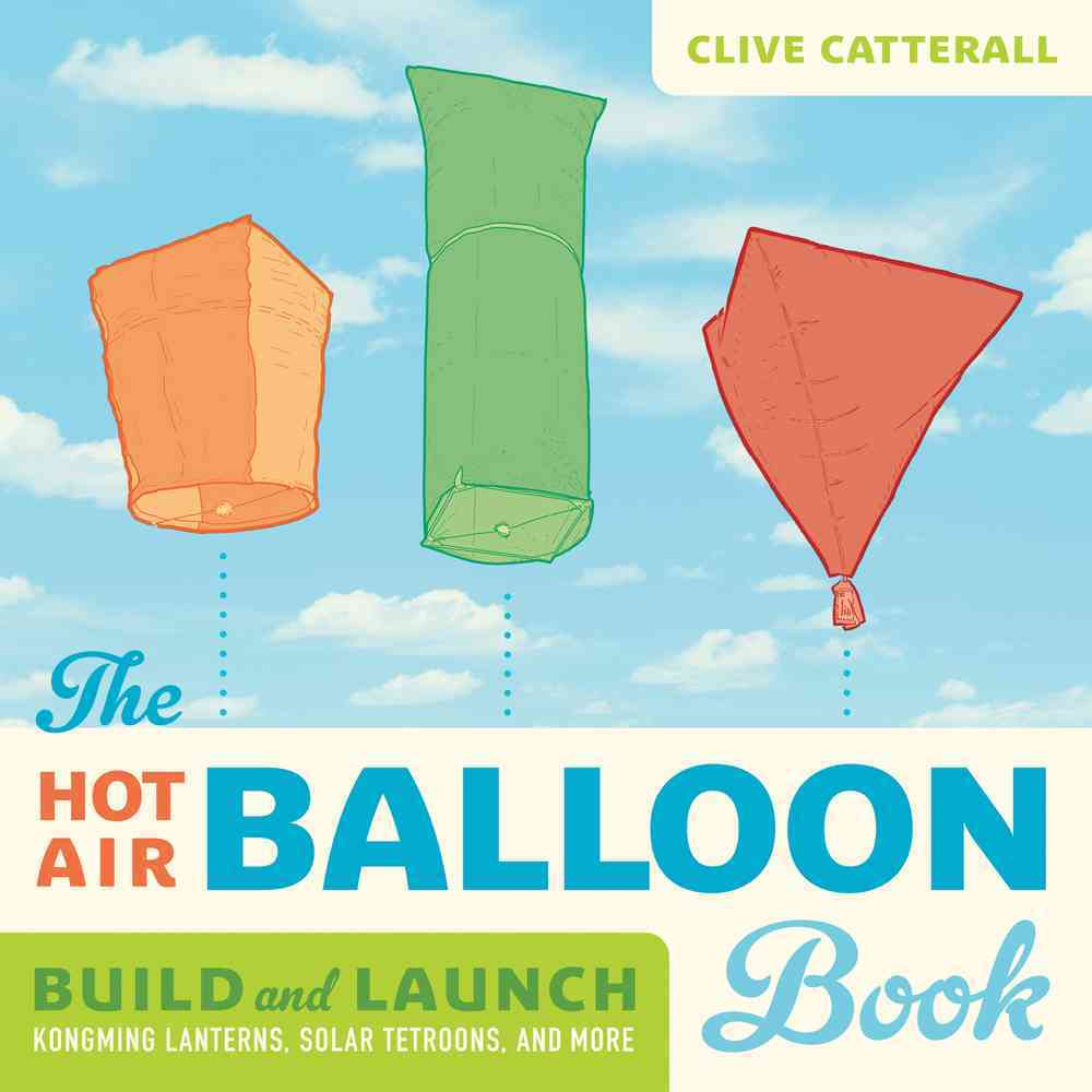 The Hot Air Balloon Book By Catterall, Clive